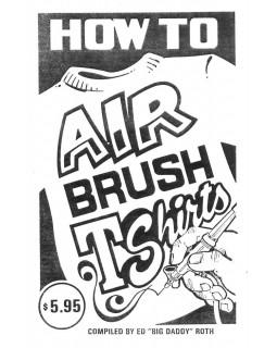 Книга гайд How to Airbrush T-Shirts